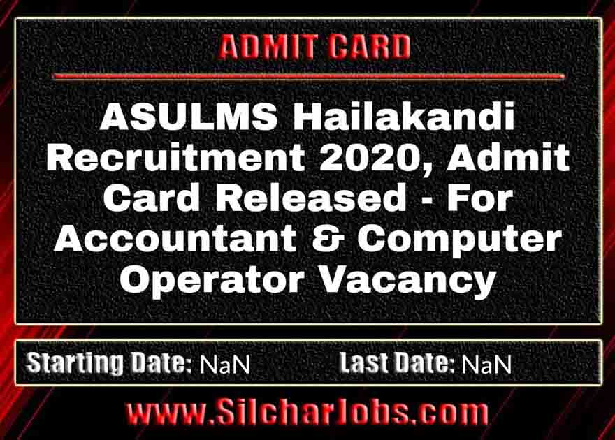 ASULMS Hailakandi Recruitment 2020, Admit Card