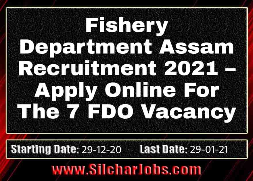 Fishery Department Assam Recruitment 2021