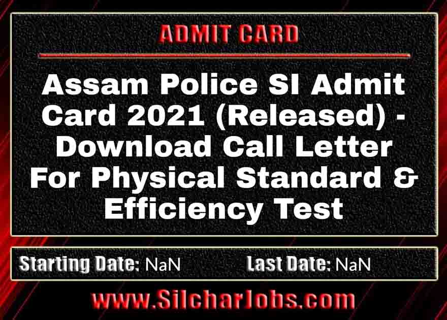 Assam Police SI Admit Card 2021 For PST & PET
