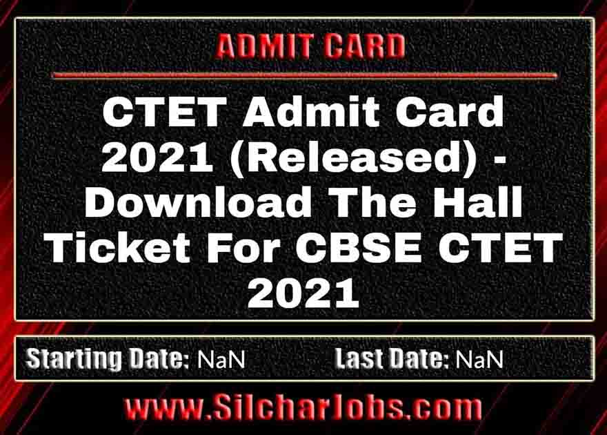 CTET Admit Card 2021 (Released)