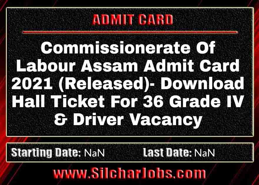 Commissionerate Of Labour Assam Admit Card 2021