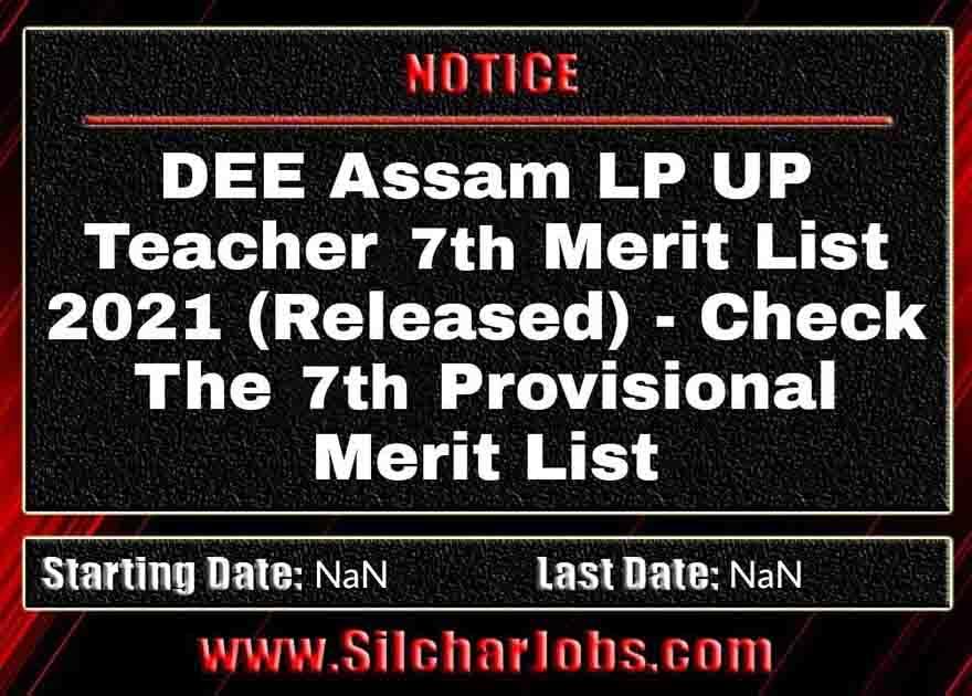 DEE Assam LP UP Teacher 7th Merit List 2021