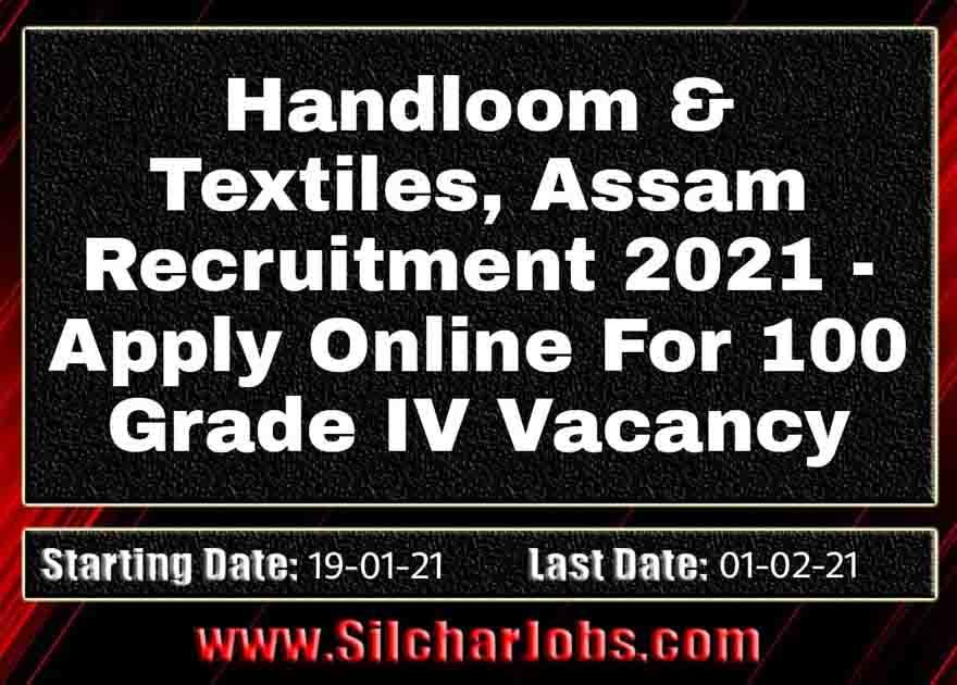 Handloom And Textiles Assam Recruitment 2021
