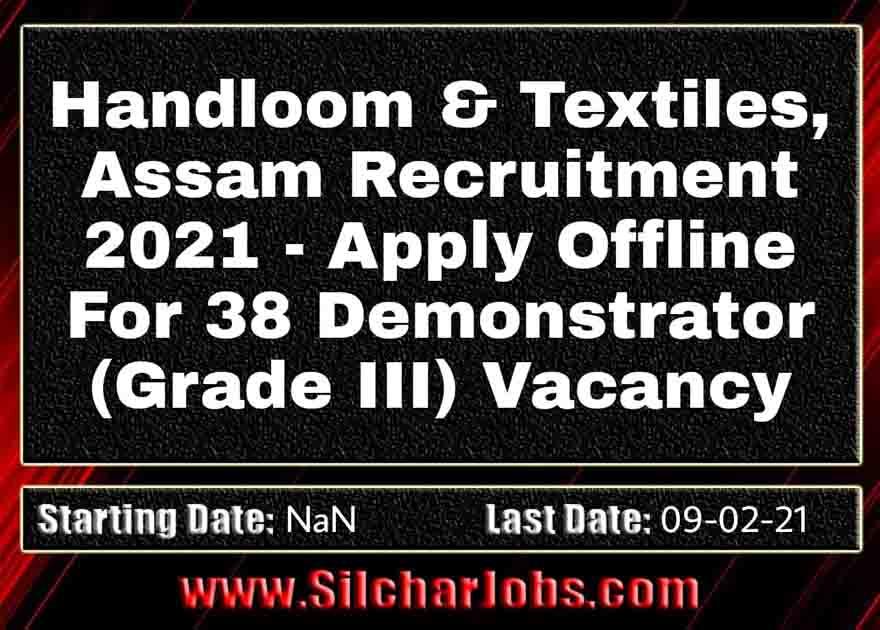 Handloom And Textiles Assam Recruitment 2021 38 Demonstrator Vacancy