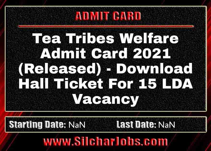 Tea Tribes Welfare Admit Card 2021