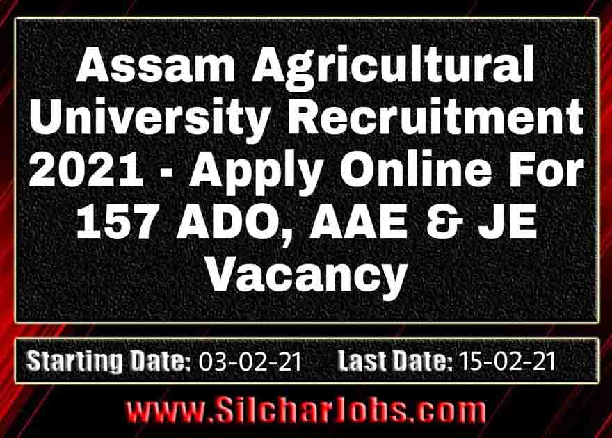 Assam Agricultural University Recruitment 2021