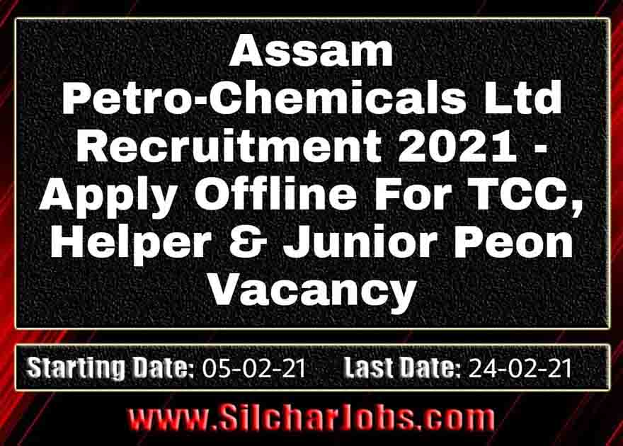 Assam Petro-Chemicals Ltd Recruitment 2021