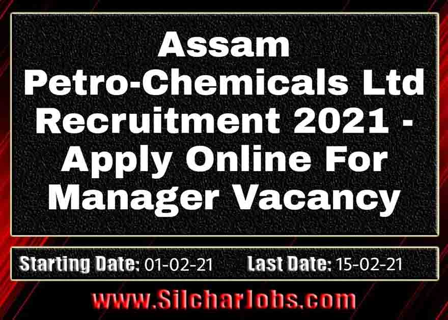 Assam Petro-Chemicals Ltd Recruitment 2021