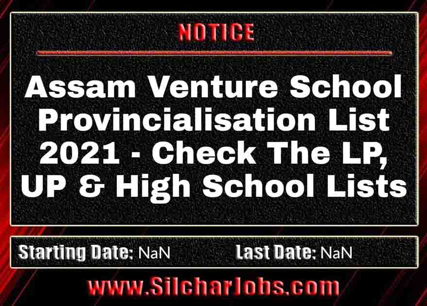 Assam Venture School Provincialisation List 2021