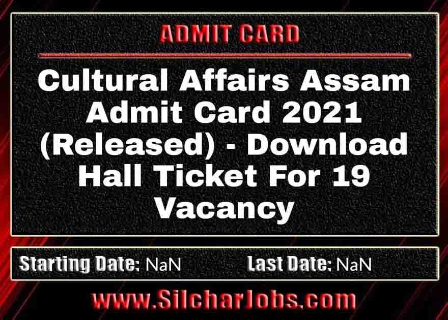 Cultural Affairs Assam Admit Card 2021