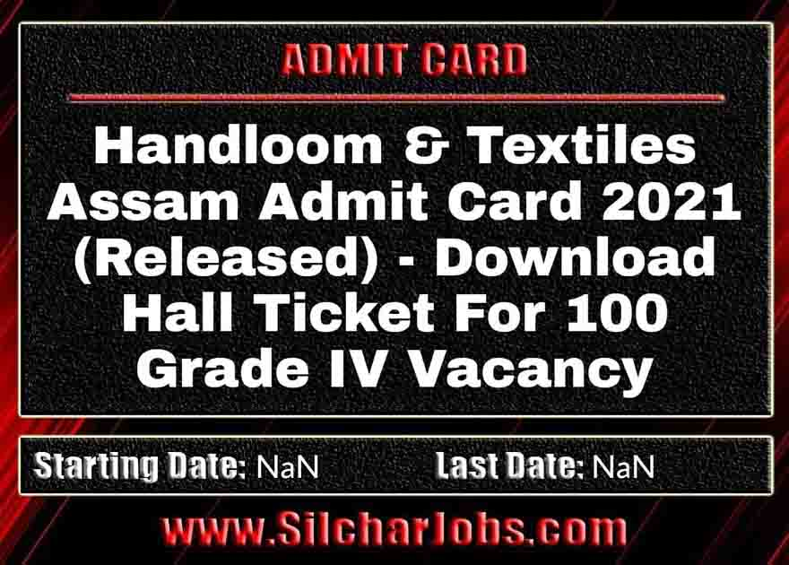 Handloom And Textiles Assam Admit Card 2021
