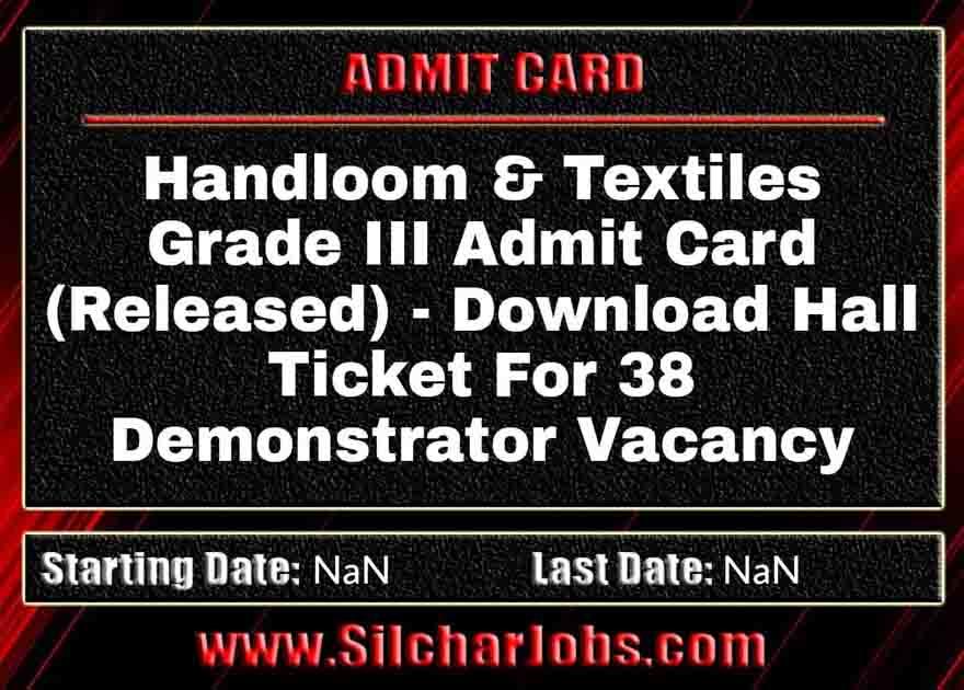 Handloom And Textiles Grade III Admit Card
