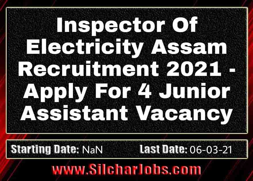 Inspectorate Of Electricity Assam Recruitment 2021
