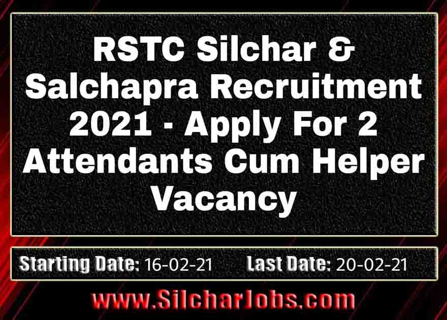 RSTC Silchar And Salchapra Recruitment 2021