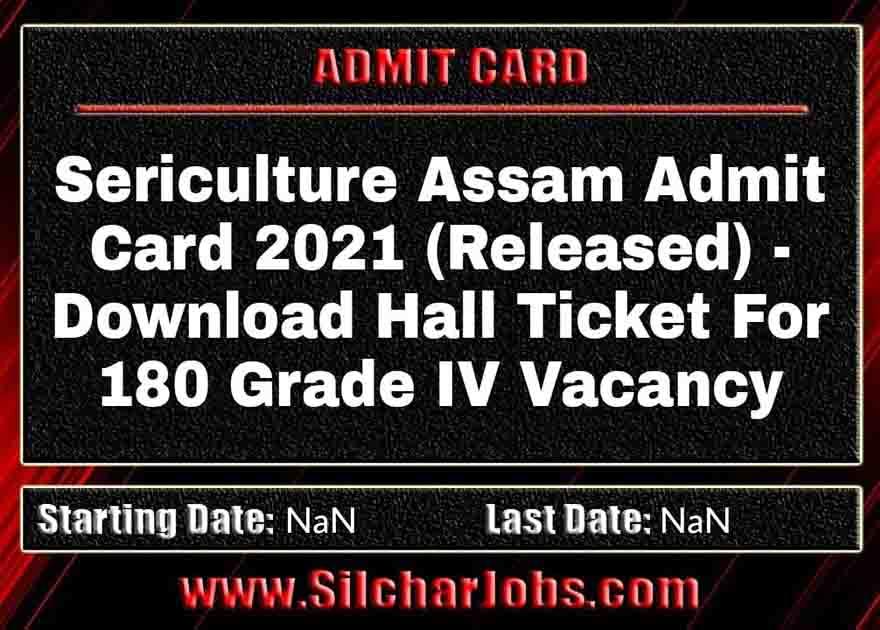 Sericulture Assam Admit Card 2021