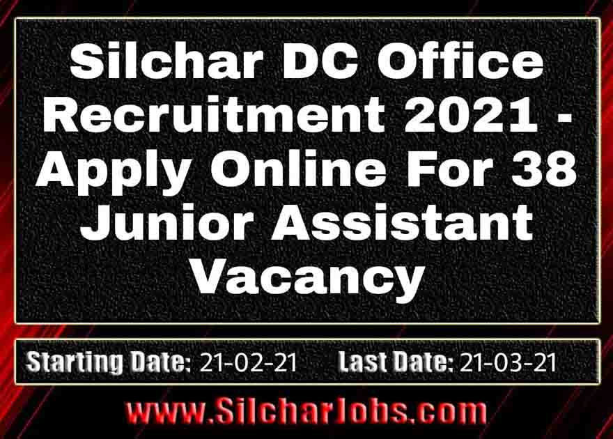Silchar DC Office Recruitment 2021 Junior Assistant Vacancy