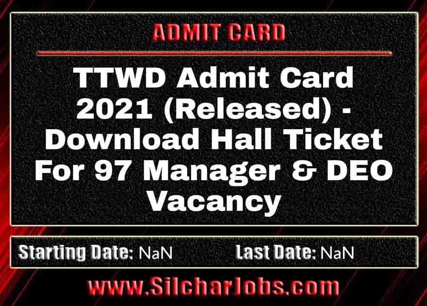 TTWD Admit Card 2021