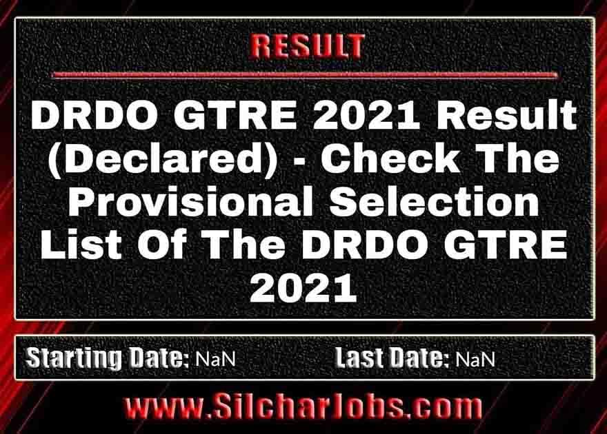DRDO GTRE 2021 Result (Declared)