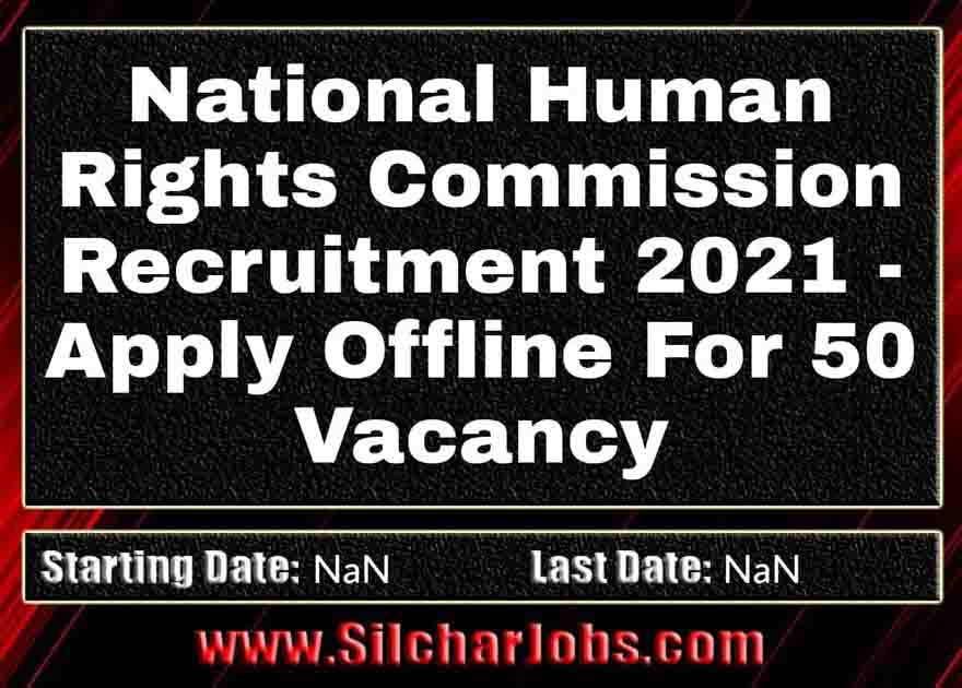 National Human Rights Commission Recruitment 2021 For 50 Vacancy