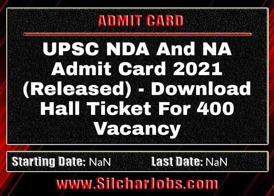 UPSC NDA And NA Admit Card 2021