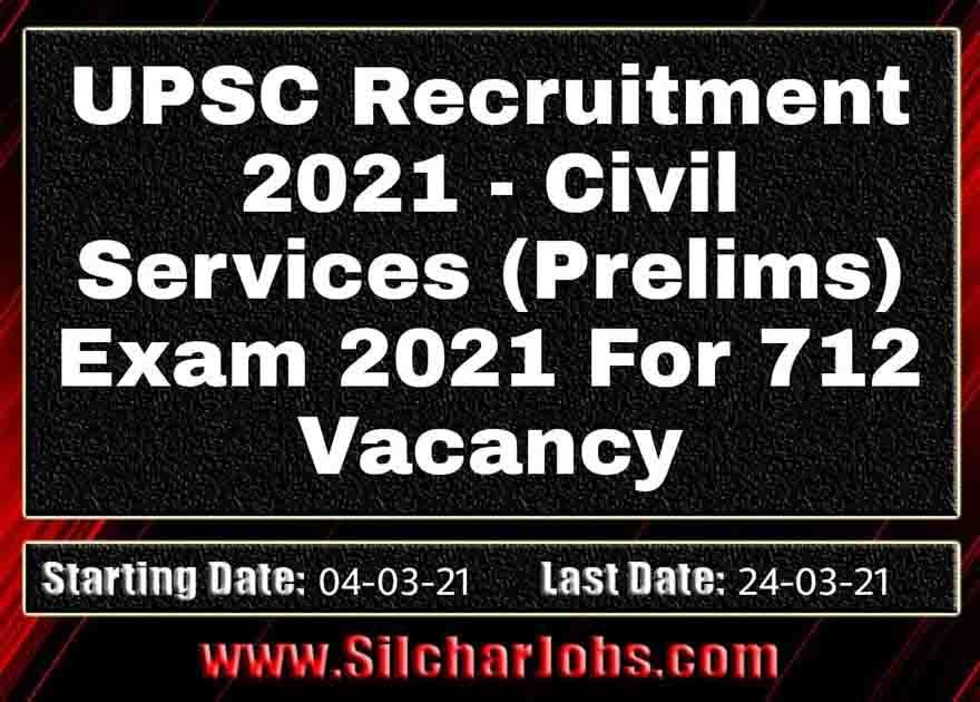 UPSC Recruitment 2021 712 Vacancy