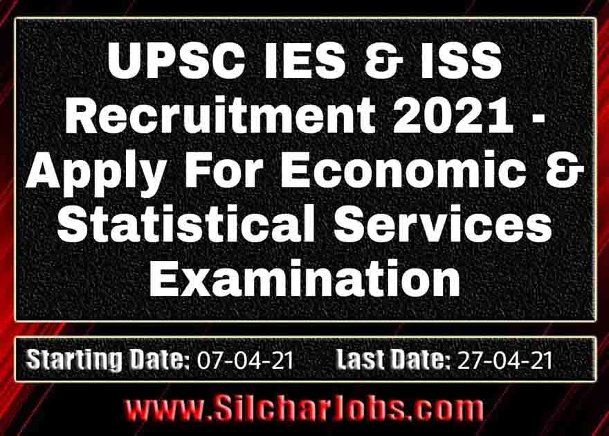 UPSC IES And ISS Recruitment 2021